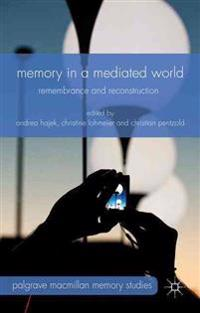 Memory in a Mediated World