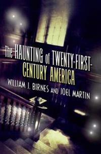 Haunting of Twenty-First-Century America