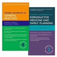 Oxford Handbook of General Practice + Oxford Handbook of Reproductive Medicine and Family Planning, 2nd Ed.