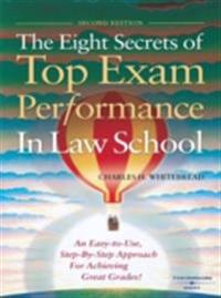 Eight Secrets of Top Exam Performance in Law School, 2d