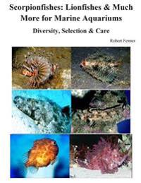 Scorpionfishes: Lionfishes & Much More for Marine Aquariums Diversity, Selectio