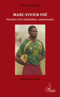 Marc-Vivien Foe. Histoire d'un footballeur camerounais