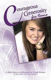 Courageous Generosity for Teens