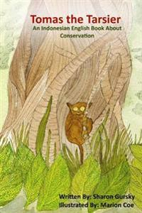 Tomas the Tarsier: An English and Indonesian Bilingual Book
