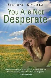 You Are Not Desperate