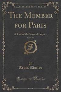 The Member for Paris, Vol. 1 of 3