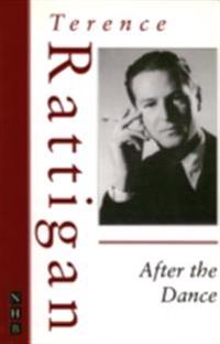 After the Dance (The Rattigan Collection)