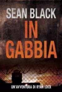 In Gabbia - Serie di Ryan Lock 2