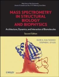 Mass Spectrometry in Structural Biology and Biophysics