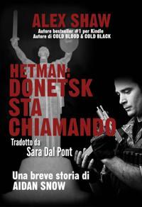 Hetman: Donetsk Sta Chiamando - Una Breve Storia Di Aidan Snow