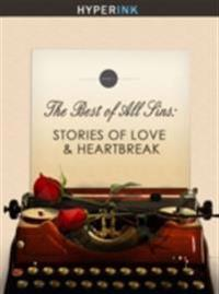 Best Of All Sins: Stories Of Love & Heartbreak