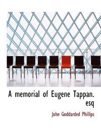 A Memorial of Eugene Tappan. Esq