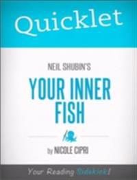 Quicklet on Neil Shubin's Your Inner Fish