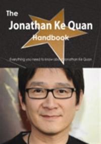 Jonathan Ke Quan Handbook - Everything you need to know about Jonathan Ke Quan