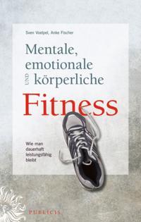Mentale, emotionale und k rperliche Fitness