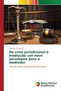 Da Crise Jurisdicional a Mediacao