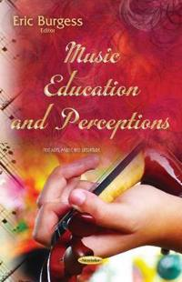 Music Education and Perceptions