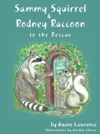 Sammy Squirrel & Rodney Raccoon: To the Rescue