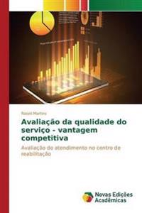 Avaliacao Da Qualidade Do Servico - Vantagem Competitiva