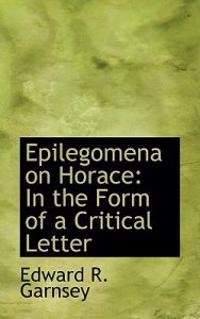 Epilegomena on Horace