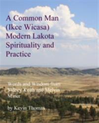 Common Man (Ikce Wicasa) Modern Lakota Spirituality and Practice