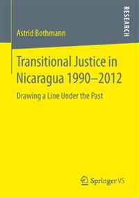 Transitional Justice in Nicaragua 1990-2012