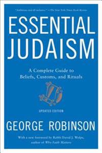 Essential judaism: updated edition - a complete guide to beliefs, customs &