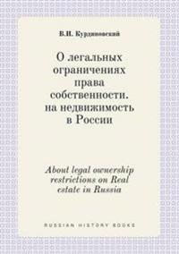 About Legal Ownership Restrictions on Real Estate in Russia
