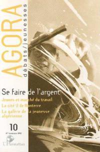 Agora - No 10 - 4ieme trimestre 1997 - Se faire de l'argent