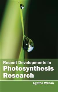 Recent Developments in Photosynthesis Research