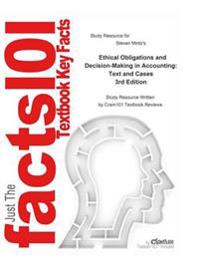 Ethical Obligations and Decision-Making in Accounting, Text and Cases