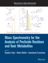 Mass Spectrometry for the Analysis of Pesticide Residues and their Metabolites