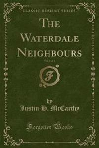 The Waterdale Neighbours, Vol. 2 of 3 (Classic Reprint)