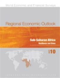 Regional Economic Outlook, October 2010: Sub-Saharan Africa - Resilience and Risks
