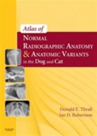 Atlas of Normal Radiographic Anatomy and Anatomic Variants in the Dog and Cat - E-Book