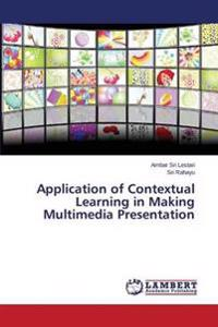 Application of Contextual Learning in Making Multimedia Presentation