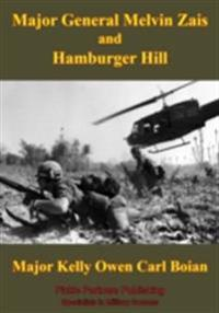 Major General Melvin Zais And Hamburger Hill