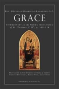Grace: Commentary on the Summa Theologica of St. Thomas. I' II' v. 109-114