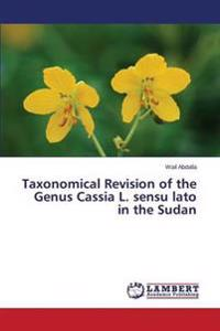 Taxonomical Revision of the Genus Cassia L. Sensu Lato in the Sudan
