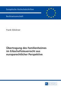 Uebertragung des Familienheimes im Erbschaftsteuerrecht aus europarechtlicher Perspektive