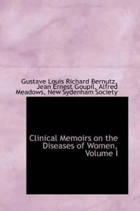 Clinical Memoirs on the Diseases of Women, Volume I