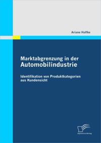 Marktabgrenzung in der Automobilindustrie: Identifikation von Produktkategorien aus Kundensicht