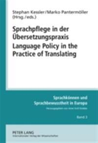 Sprachpflege in der ubersetzungspraxis Language Policy in the Practice of Translating