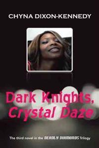Dark Knights, Crystal Daze