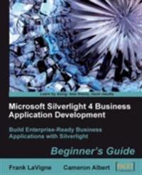 Microsoft Silverlight 4 Business Application Development Beginner's Guide