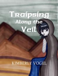Traipsing Along the Veil