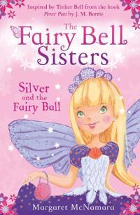 Fairy bell sisters: silver and the fairy ball