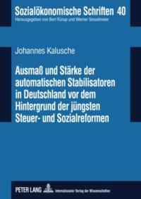 Ausma und Staerke der automatischen Stabilisatoren in Deutschland vor dem Hintergrund der juengsten Steuer- und Sozialreformen