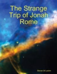 &quote;The Strange Trip of Jonah Rome&quote;