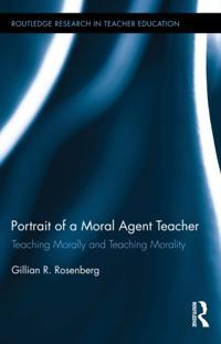 Portrait of a Moral Agent Teacher